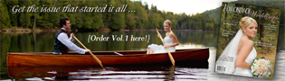 Volume one of the premier Adirondack bridal and wedding magazine